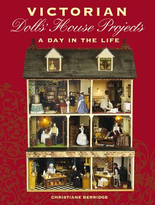 Victorian Dolls House Projects By Berridge, Christiane